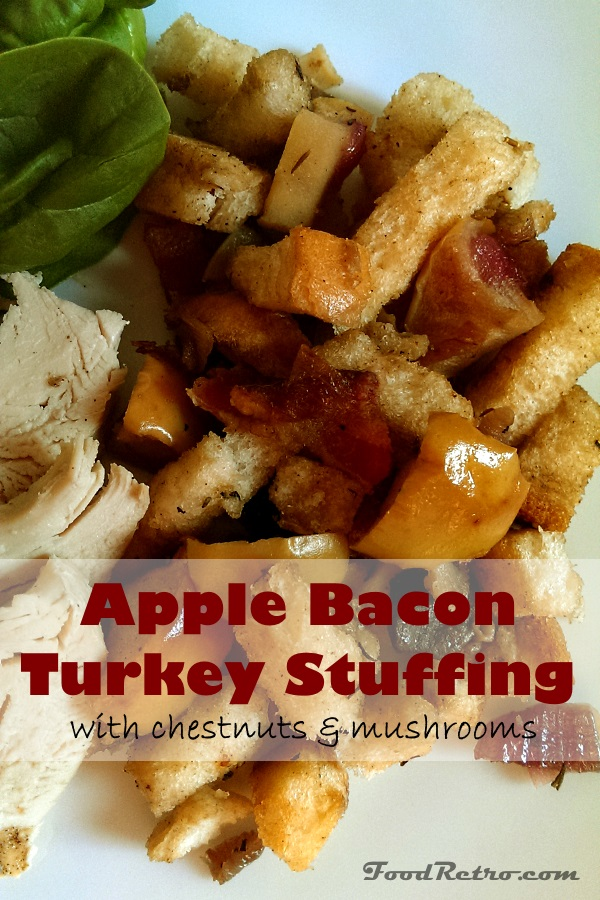 Apple Bacon Turkey Stuffing - with chestnuts & mushrooms