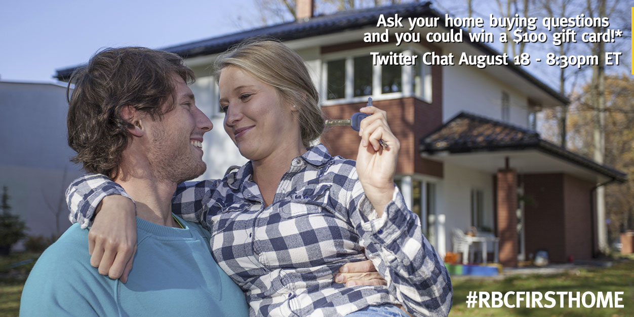 Chat and win! #RBCFirstHome Chat August 18, 830pm ET!